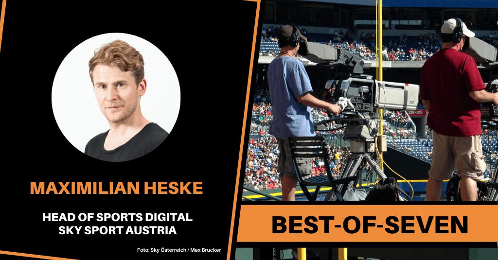 "#183: ""Live-Sport ist das A&O"" – mit Maximilian Heske von Sky Sport Austria | Best-of-Seven"