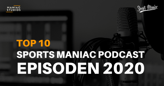 Top 10 Sports Maniac Podcast 2020
