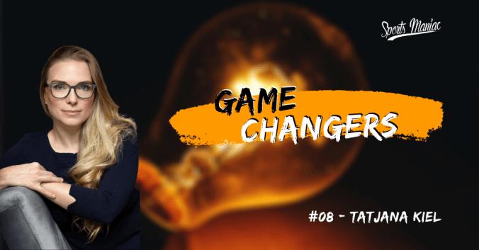 Tatjana Kiel - Game Changers