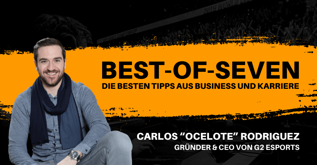 "#253: ""Sports Business has become too traditional to survive"" - mit Carlos ""ocelote"" Rodríguez, CEO von G2 Esports 