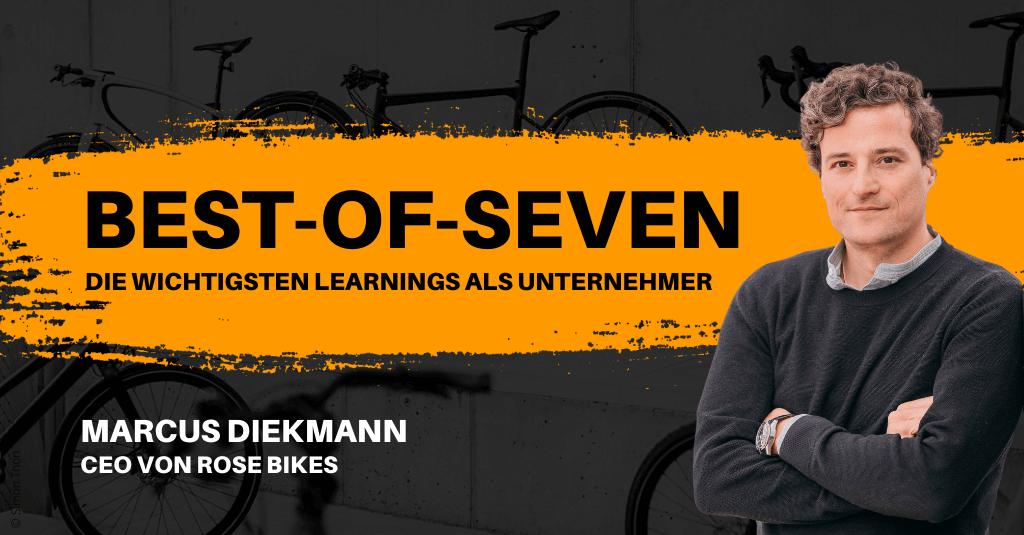"""#290: """"Mut zur radikalen Entscheidung"""" - mit Marcus Diekmann von ROSE Bikes   Best-of-Seven"""